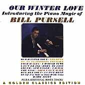 BILL PURCELL - Our Winter Love Golden Classics Edition NEW Sealed CD