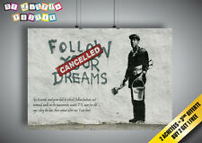 Poster BANKSY STREET Art Follow Your Dreams Cancelled Wall Art