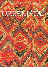 Uzbekistan : Heir to the Silk Road by Margareta Pavaloi and Johannes Kalter 1997