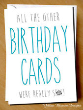 Funny Birthday Card Male Female Sister Brother Dad Husband Mum Friend Fun Hubby