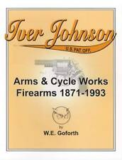Iver Johnson Firearms 1871-1993 Collector Reference w Serial Numbers, Parts Info