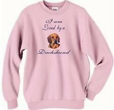 Dog Sweatshirt - I am Loved by a Dachshund -  Adopt Animal T Shirt Available # 1