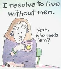 NEW! WomenS Humorous RESOLVE TO LIVE WITHOUT MEN, WHO NEEDS THEM T-Shirt M - 2X