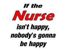 Custom Made T Shirt If Nurse Isn't Happy Nobody's Gonna Be Occupation Funny