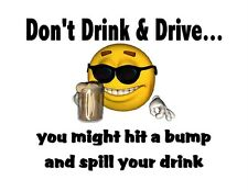 Custom Made T Shirt Don't Drink Drive Might Hit Bump Spill Smiley Face Beer
