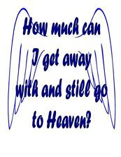 Custom Made T Shirt How Much Can Get Away With Still Go To Heaven Angel Wings