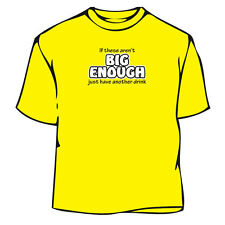 Big Enough Humorous T-Shirt,Funny t-shirt, humor t-shirt, t-shirts, tees, tshirt