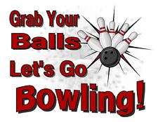 Custom Made T Shirt Grab Your Balls Let's Go Bowling Ball Pens Sports Funny Rude