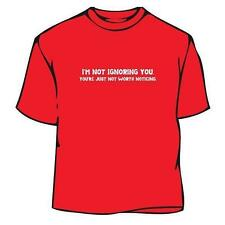 Not Ignoring You T-Shirt, funny shirt, t-shirt, cool, tee, silly, novelty