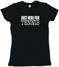Just Here For Tennis Womens Tee Shirt Pick Size Color Petite Regular