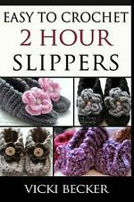 NEW Easy to Crochet 2 Hour Slippers by Vicki Becker Paperback Book (English) Fre