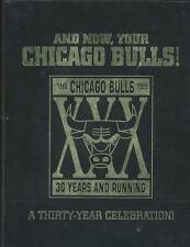 And Now, Your Chicago Bulls! - A Thirty-Year Celebration - HB - R Lazenby