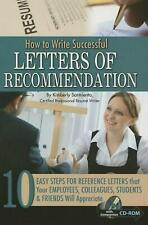NEW How to Write Successful Letters of Recommendation:: 10 Easy Steps for Refere