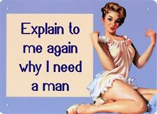 New Independent Women Why Do I Need A Man? Metal Tin Sign