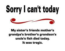 Custom Made T Shirt Can't Today Fish Died Tragic Sister Friend Mother Hilarious