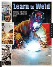 Learn to Weld: Beginning MIG Welding and Metal Fabrication Basics - Includes Tec