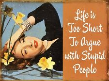 New Stupid People Life Is Too Short Metal Tin Sign
