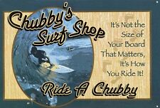 New Ride A Chubby Chubby's Surf Shop Metal Tin Sign