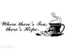 Where's there's Tea there's Hope Wall Decal , Kitchen, teacup