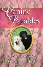 Canine Parables : Portraits of God and Life by Paulette Zubel (1999, Paperback)