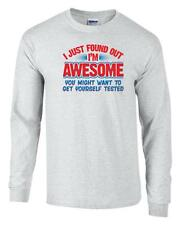 Funny I Just Found Out I'm Awesome Get Yourself Tested Long Sleeve T-Shirt