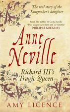 Anne Neville: Richard III's Tragic Queen, Amy Licence - Paperback Book NEW 97814