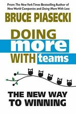 Doing More with Teams: The New Way to Winning by Bruce Piasecki Paperback Book (
