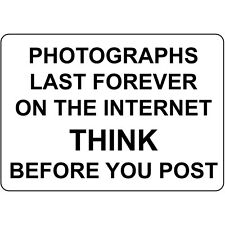 Photographs Last Forever On Internet Think Before Post Aluminum Metal Sign