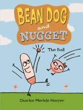 NEW Bean Dog and Nugget 1: The Ball by Charise Mericle Harper Prebound Book (Eng