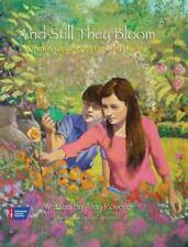 And Still They Bloom: A Family's Journey of Loss and Healing by Amy Rovere Hardc
