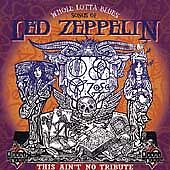 Whole Lotta Blues: Songs of Led Zeppelin by Various Artists (CD, Sep-1999,...