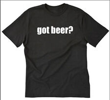 Got Beer? T-shirt Bar College Party Fun Drinking Pub Funny S-5XL