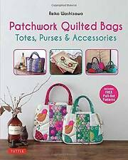 Patchwork Quilted Bags 'Totes, Purses and Accessories Washizawa, Reiko