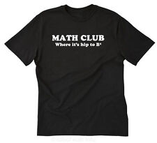 MATH CLUB WHERE IT'S HIP TO BE SQUARED T-SHIRT GEEK NERD FUNNY RETRO SHIRT S-5XL