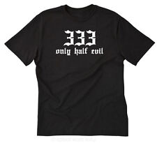 333 Half Evil T-shirt Funny Hilarious Zombieland Devil Naughty Tee Shirt S-5XL
