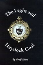 The Leghs and Haydock Coal: A Study of Early Coal Mining in Haydock Between 1700
