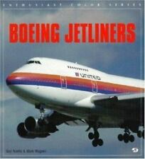 Enthusiast Color: Boeing Jetliners by Guy Norris and Mark R. Wagner (1996, Paper