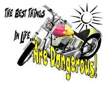 Custom Made T Shirt The Best Things In Life Are Dangerous Motorcycle Riding