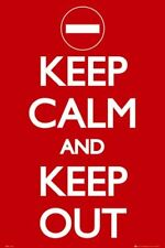 New Keep Calm And Keep Out Keep Calm And Carry On Poster
