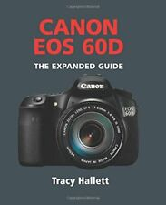 Canon EOS 60D (Expanded Guide) by Tracy Hallett 1907708081 The Fast Free