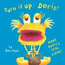 Turn it Up Doris! (Puppet Books) (sam lloyd Series) by Sam Lloyd 1848774656 The