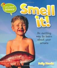 Let's Start Science: Smell it! (QED Let's Start ! ... by Sally Hewitt 1845384458