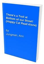 There's a Troll at Bottom of our Street! (Happy Ca... by Jungman, Ann 1905117159