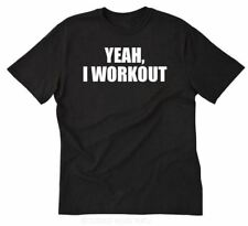 Yeah, I Workout T-shirt Funny Gym Workout Fitness Training Lift Tee Shirt S-5XL