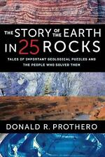 The Story of the Earth in 25 Rocks: Tales of Important Geological Puzzles and th