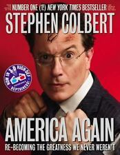America Again: Re-becoming the Greatness We Never Weren't Colbert, Stephen Pape