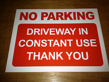 No Parking Driveway In Constant Use Sign Rigid Plastic A3 Size (3r1)