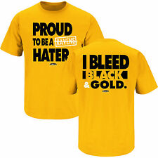 PITTSBURGH STEELERS-Proud to Be A Ravens Hater I Bleed Black and Gold FREE SHIP