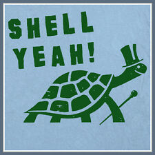 Shell Yeah T SHIRT funny party humor geek slogan cool turtle vintage retro Tee