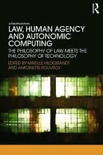 NEW Law, Human Agency and Autonomic Computing: The Philosophy of Law Meets the P